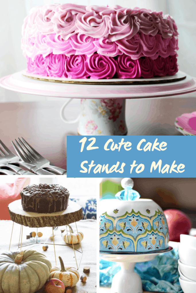 12 Cute Cake Stands you can make yourself.