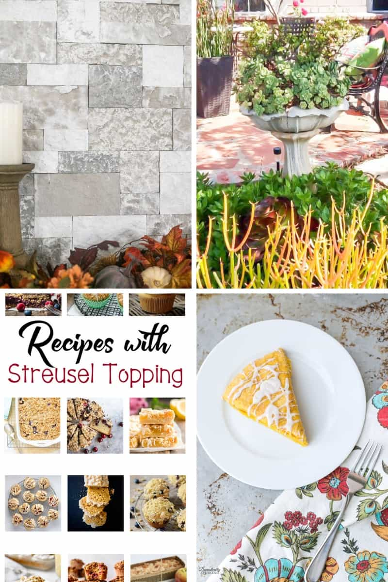 Faux Stone Fireplace, Succulent Birdbath, Recipes with Streusel Topping, and Pumpkin Scone with Cinnamon Icing