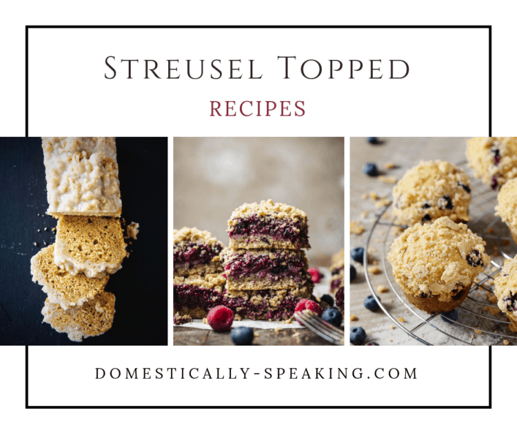 Streusel Topped Recipes - lots of delicious baked goodies with that sweet streusel topping!