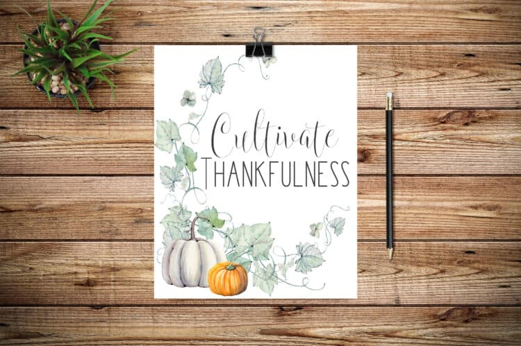 Cultivate Thankfulness Printable free for fall.